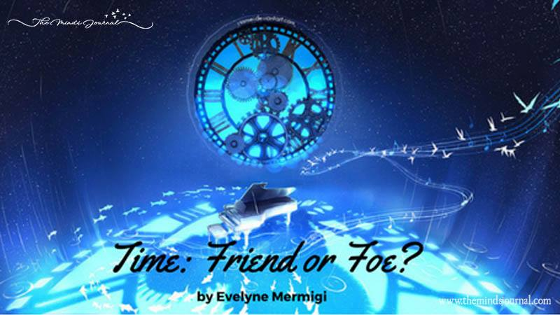 Time: Friend Or Foe?
