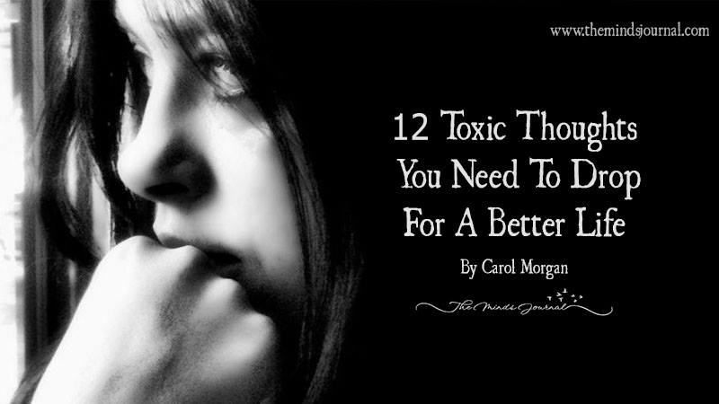12 Toxic Thoughts You Need To Drop For A Better Life