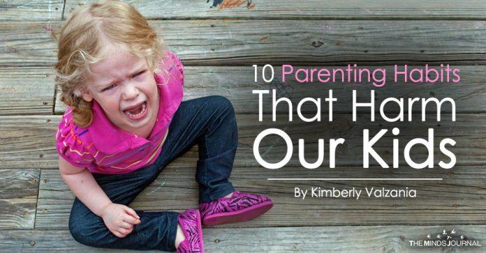 10 Parenting Habits That Harm Our Kids2