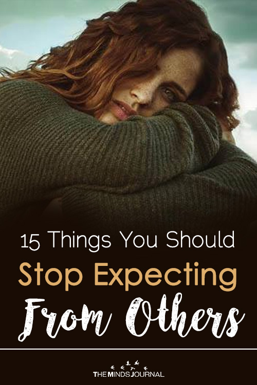 15 Things You Should Stop Expecting From Others