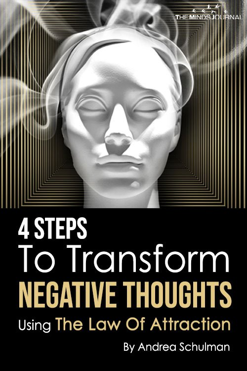4 Steps To Transform Negative Thoughts Using The Law Of Attraction