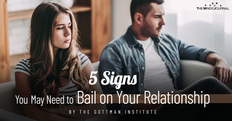 5 Signs You May Need to Bail on Your Relationship