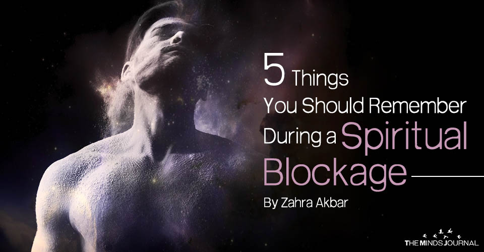5 Things You Should Remember During a Spiritual Blockage2