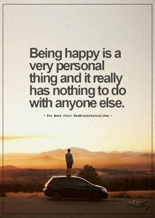 Being Happy is a Very Personal Thing