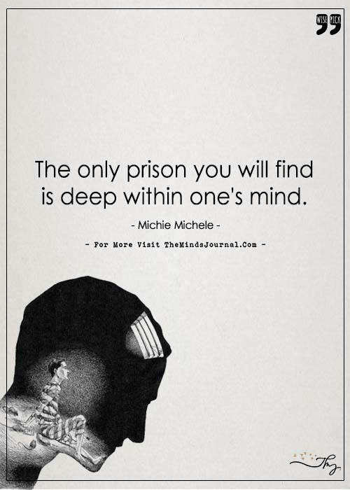 The Real Prison is in your mind