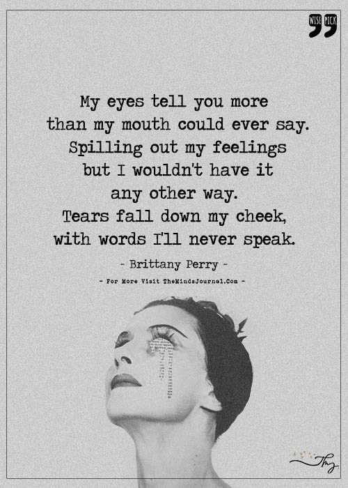 Tears fall down my cheek with words I'll my never speak
