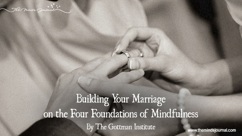 Building Your Marriage on the Four Foundations of Mindfulness