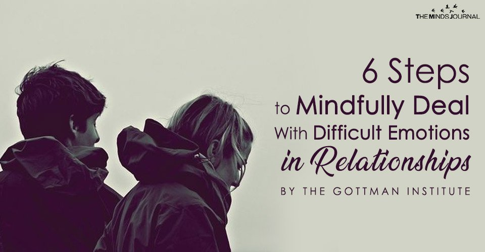 Mindfully Deal With Difficult Emotions in Relationships