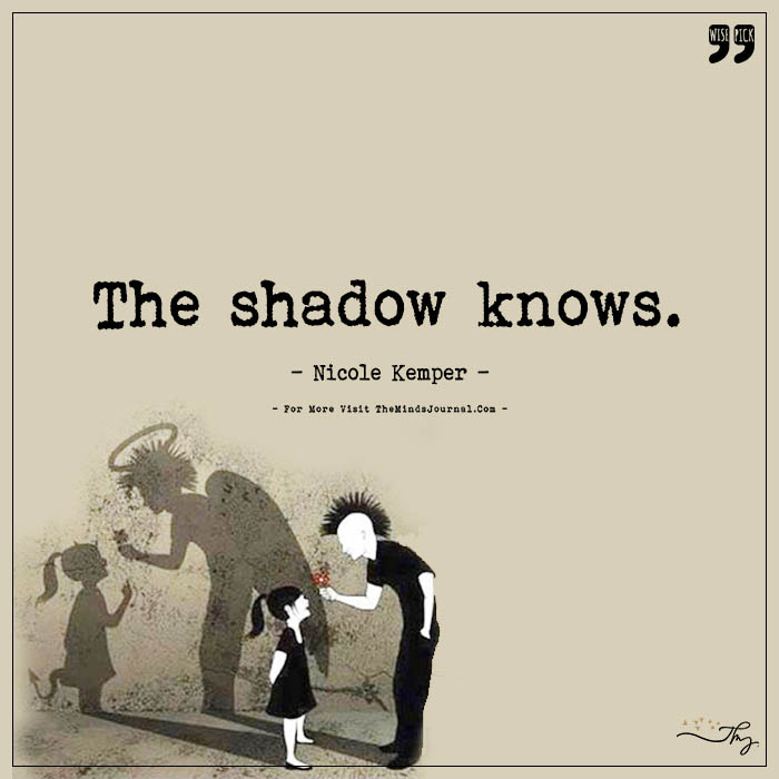 Often shadows speak the truth, that we would miss otherwise