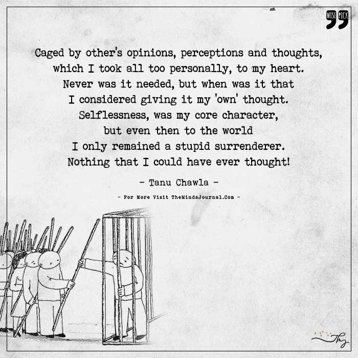 Caged by other's opinions, perceptions and thoughts