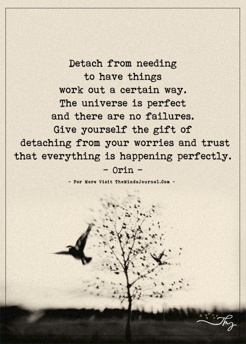 Detach from needing to have things work out a certain way