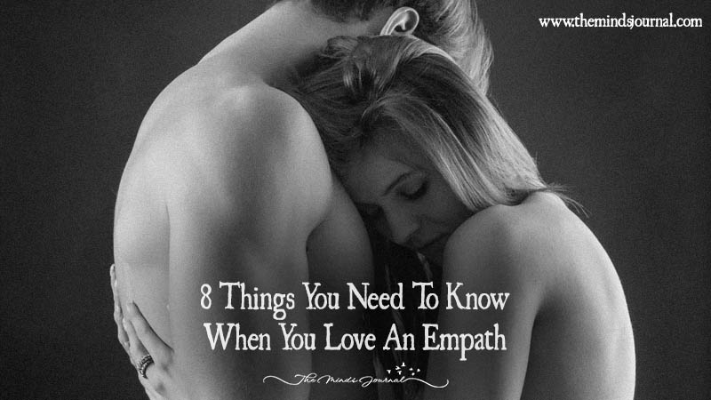 8Things You Need To Know When You Love An Empath