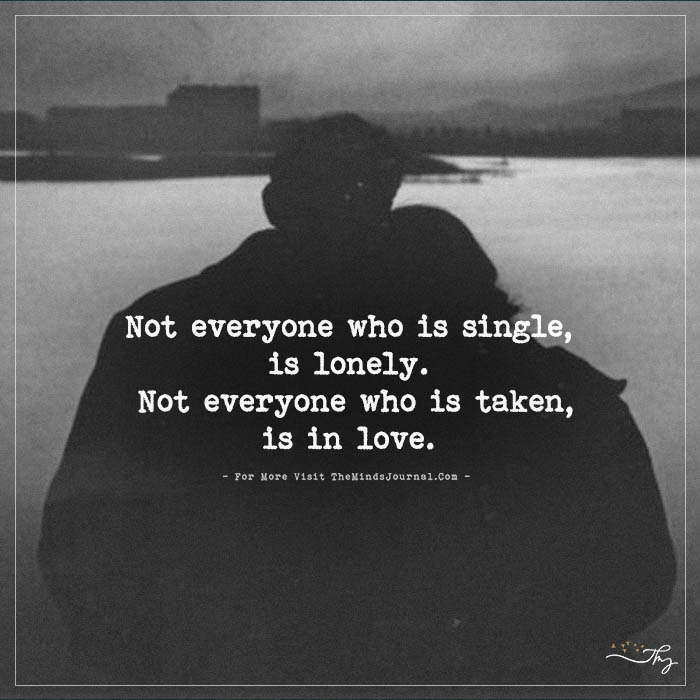Not everyone who is single, is lonely…