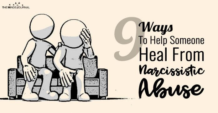 9 Things You Can Do To Help Someone Healing From Narcissistic Abuse