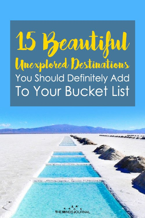 Beautiful Unexplored Destinations You Should Definitely Add To Your Bucket List