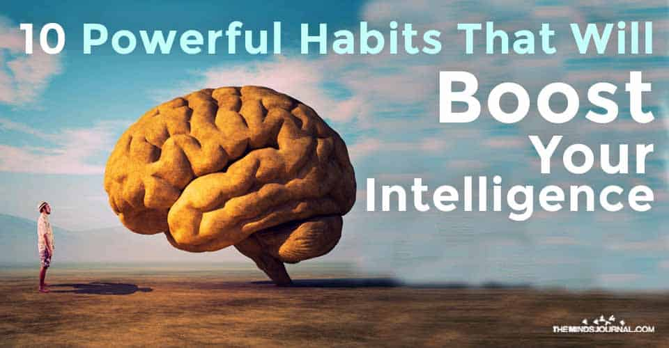 Habits Will Boost Your Intelligence