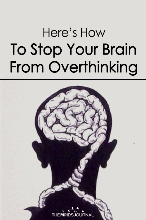 Here's How To Stop Your Brain From Overthinking