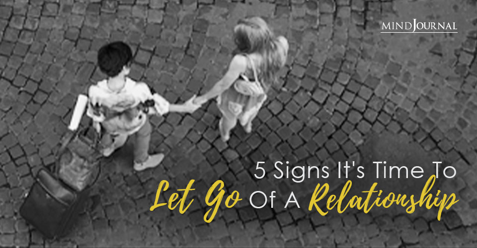Signs Time To Let Go Of Relationship