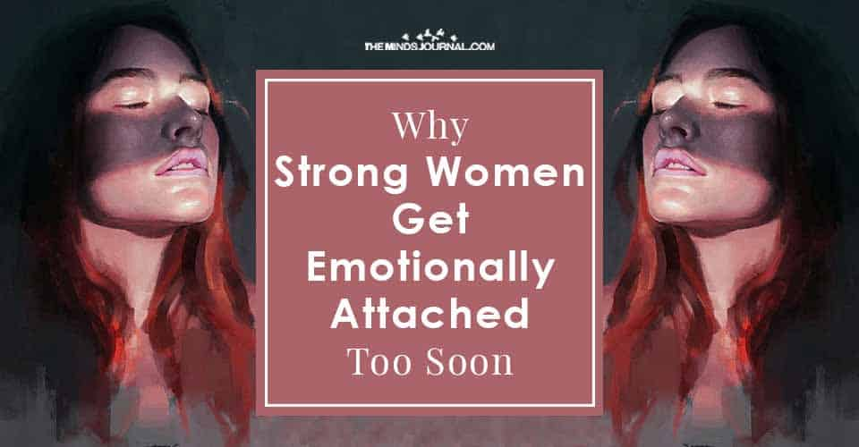 Strong Women Get Emotionally Attached Too Soon