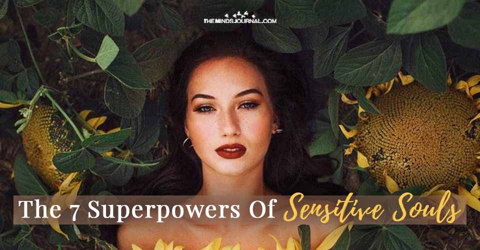 Superpowers of Sensitive Souls