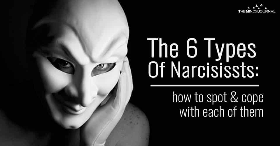 The 6 Types of Narcissists: How To Spot And Cope With Each Of Them