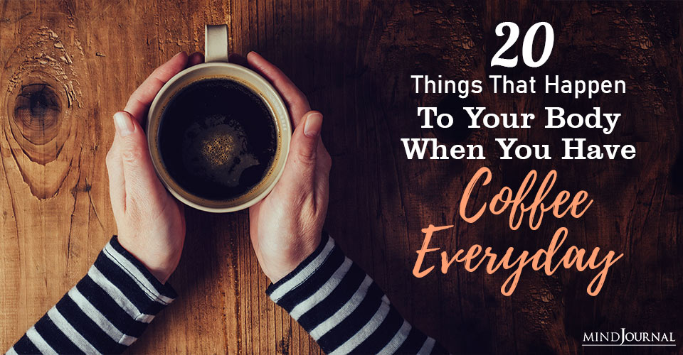 Things That Happen Your Body When Have Coffee Everyday