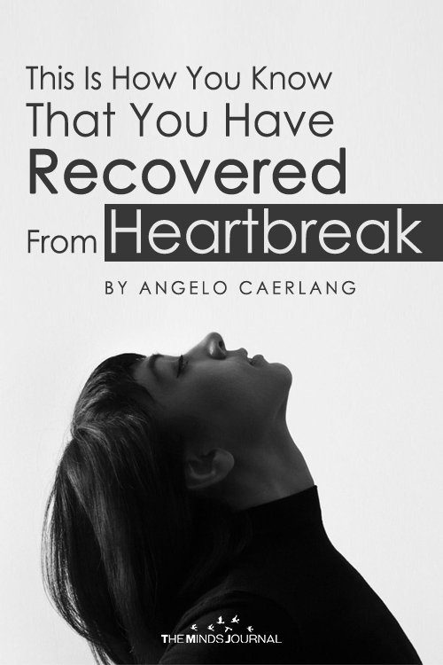 You Have Recovered From Heartbreak
