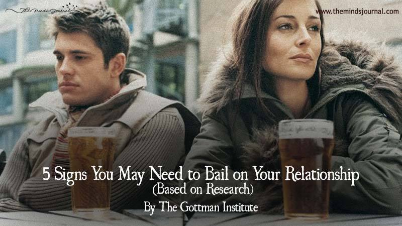 5 Signs You May Need to Bail on Your Relationship (Based on Research)