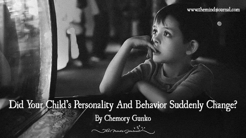Did Your Child's Personality And Behavior Suddenly Change?