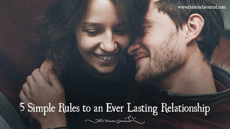 5 Simple Rules To An Ever Lasting Relationship