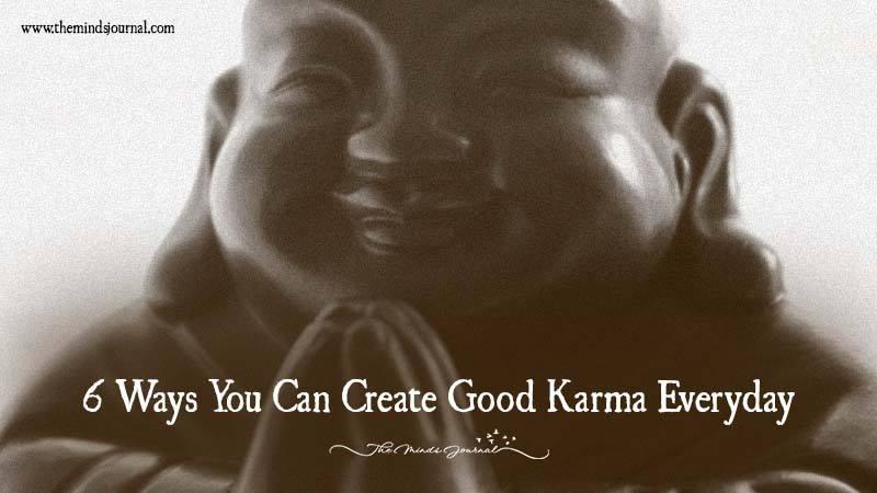6 Ways You Can Create Good Karma Everyday