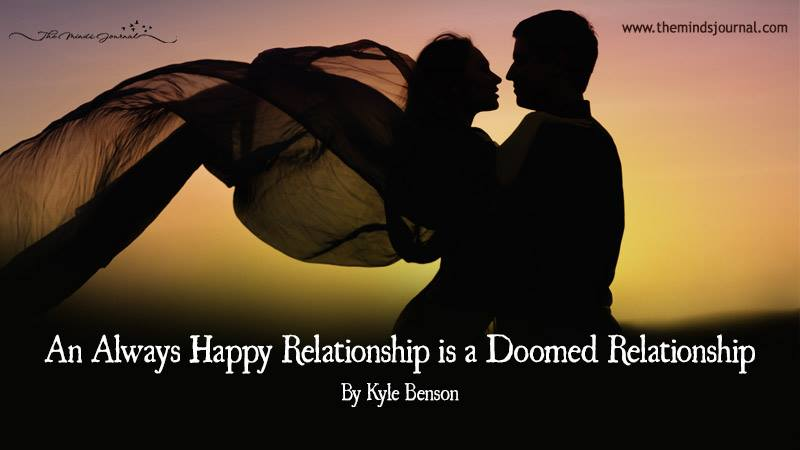 An Always Happy Relationship is a Doomed Relationship