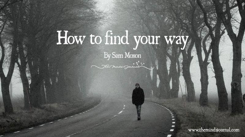 How To Find Your Way