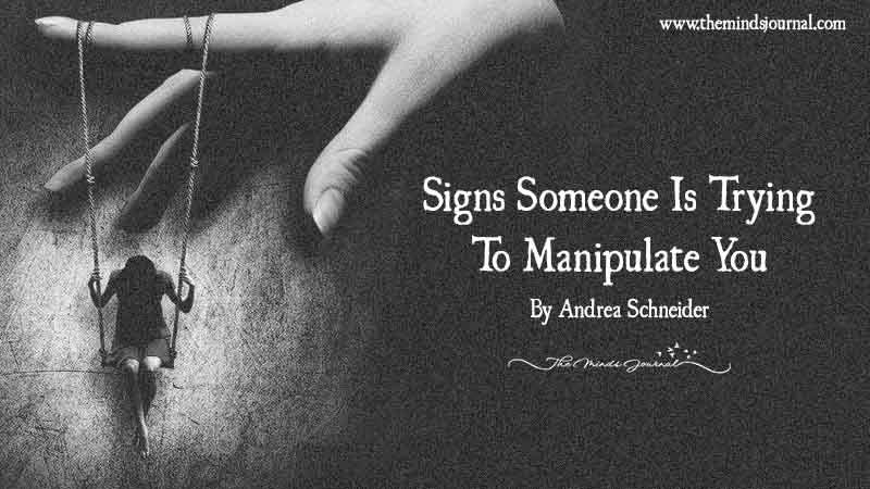 Signs Someone Is Trying To Manipulate You