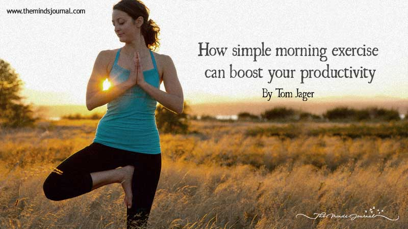 How simple morning exercise can boost your productivity?