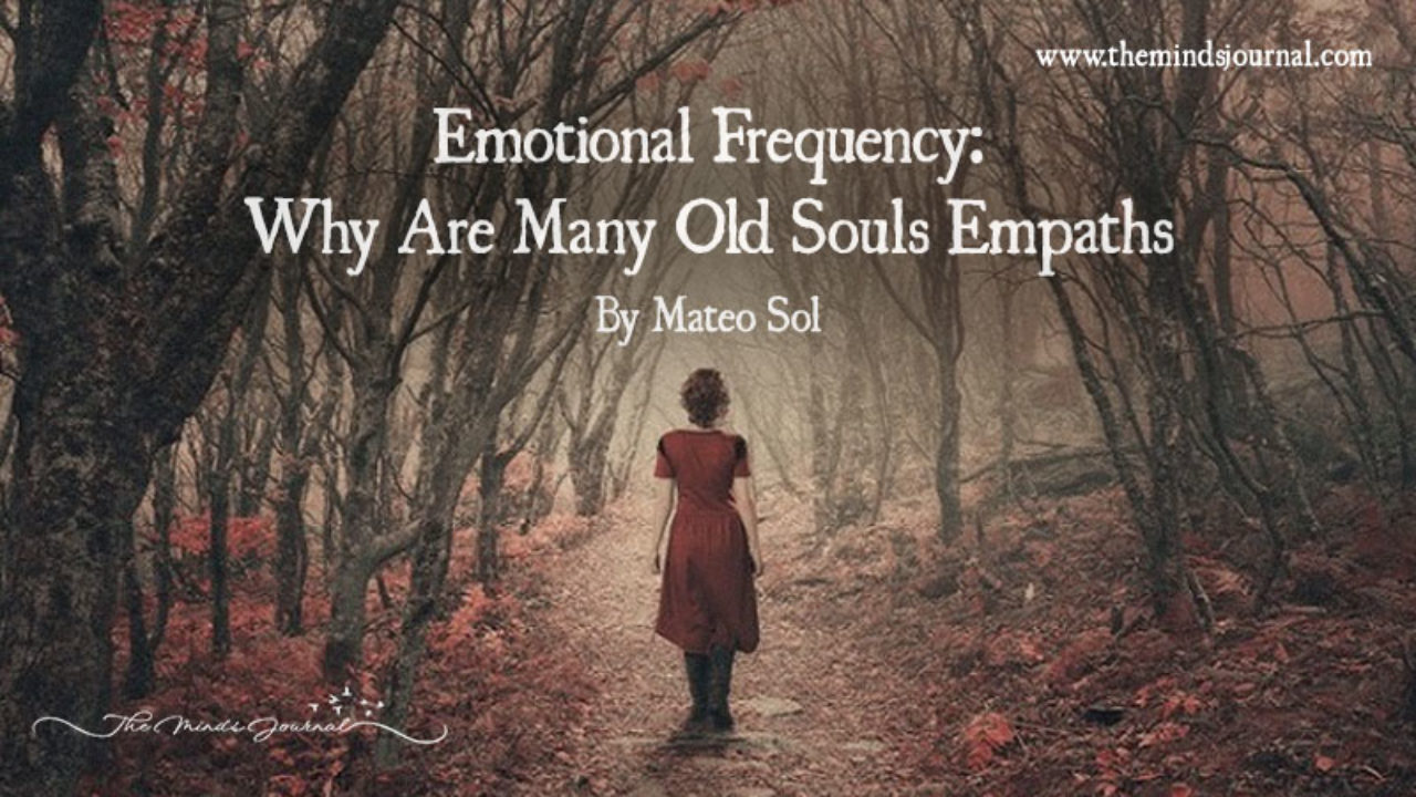 Emotional Frequency: Why Are So Many Old Souls Empaths?