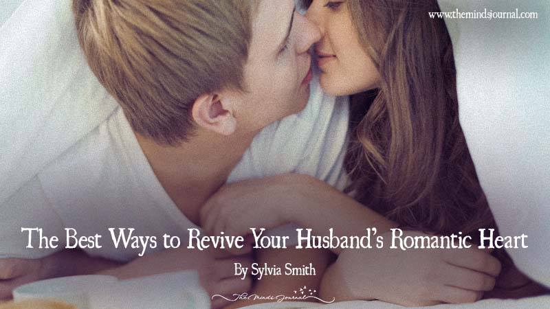 The Best Ways To Revive Your Husband's Romantic Heart