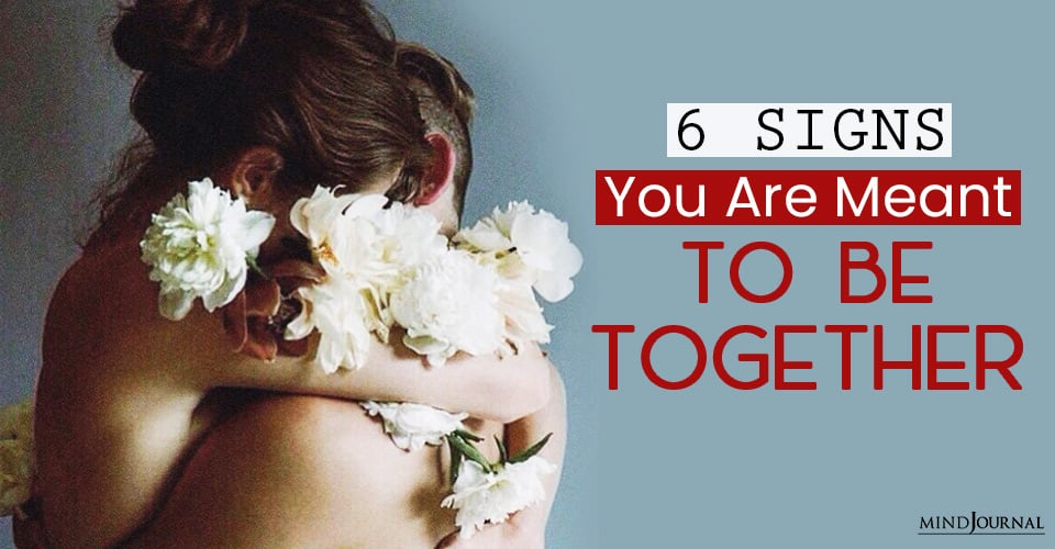 signs you are meant to be together