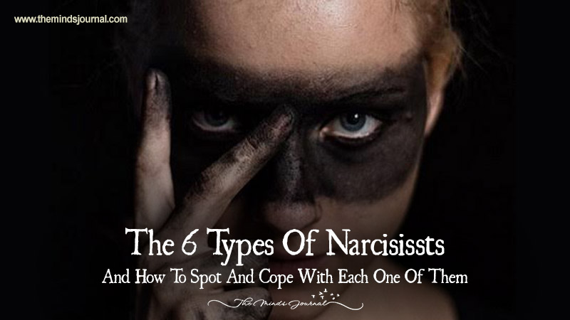 The 6 Types Of Narcisissts And How To Spot And Cope Each One Of Them