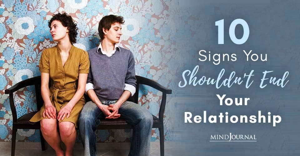 Signs You Shouldn't End Your Relationship
