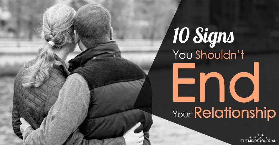 10 Signs You Shouldn't End Your Relationship