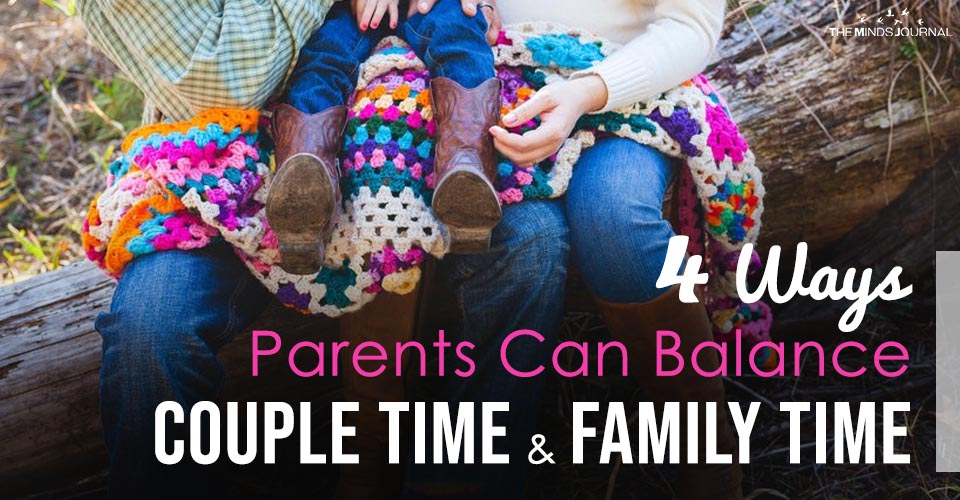 4 Ways Parents Can Balance Couple Time and Family Time