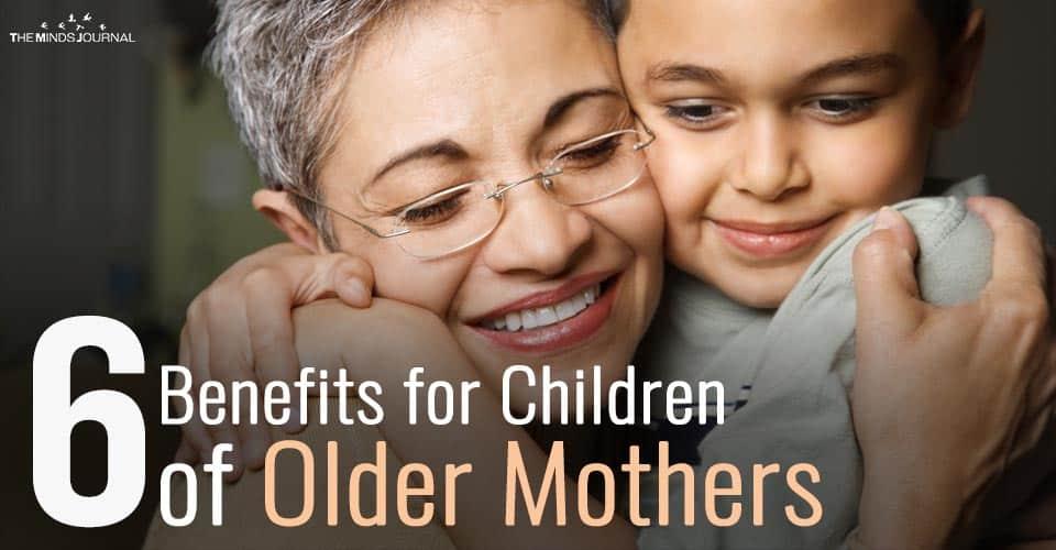 6 Benefits for Children of Older Mothers