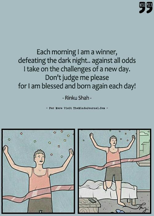 Each morning I am a winner
