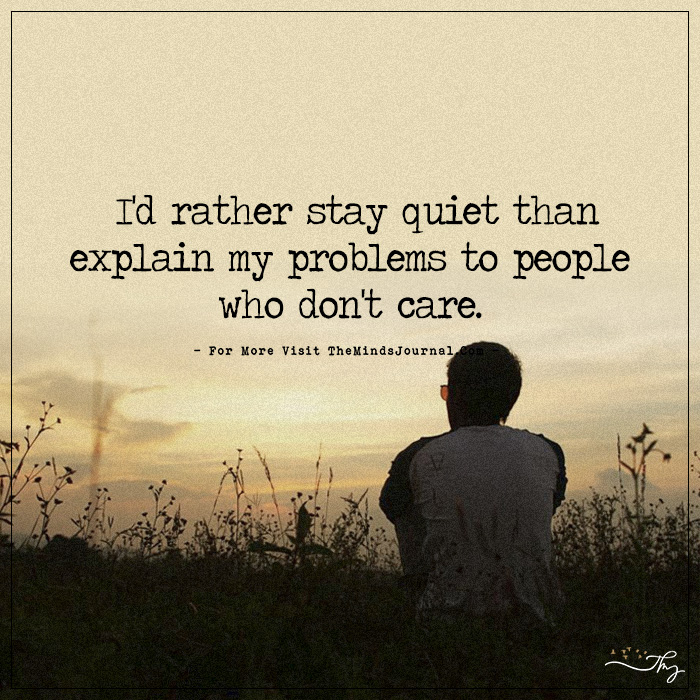 I'd Rather Stay Quiet