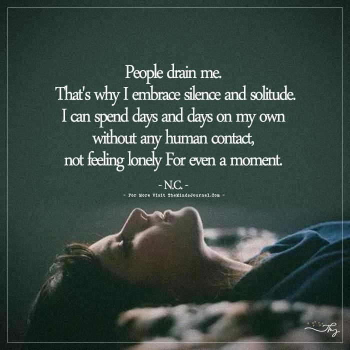 People drain me…