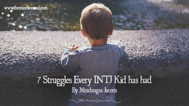 7 Struggles Every INTJ Kid Has Had