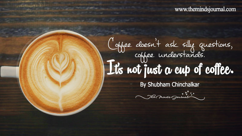 It's not just a cup of coffee.