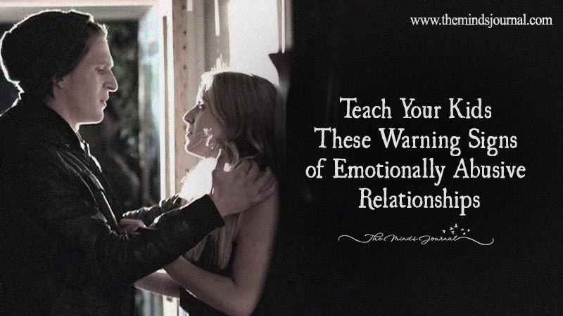 Teach Your Kids These Warning Signs Of Emotionally Abusive Relationships