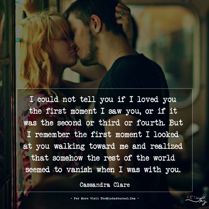 I could not tell you if I loved you…